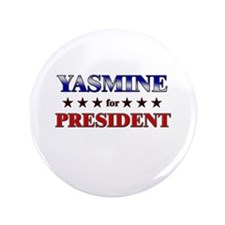 "YASMINE for president 3.5"" Button"