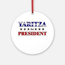 YARITZA for president Ornament (Round)