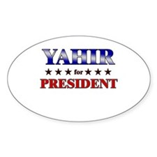 YAHIR for president Oval Decal