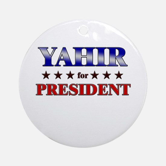 YAHIR for president Ornament (Round)
