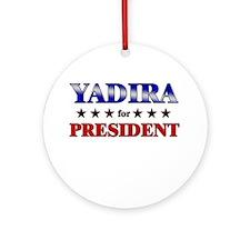 YADIRA for president Ornament (Round)