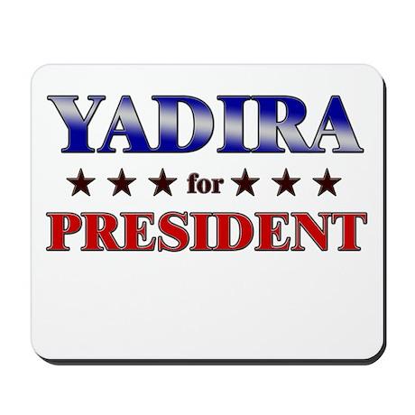 YADIRA for president Mousepad