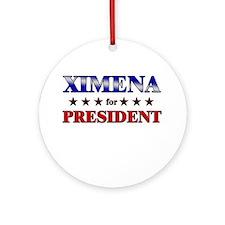 XIMENA for president Ornament (Round)