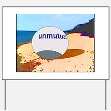 Unmutual on the beach Yard Sign