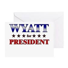 WYATT for president Greeting Card
