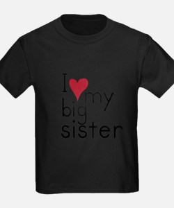 I love my big sister Kids T-Shirt
