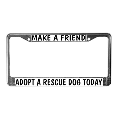 Adopt a Rescue Dog Today License Plate Frame