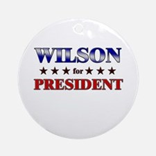 WILSON for president Ornament (Round)