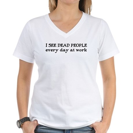 I SEE DEAD PEOPLE Women's V-Neck T-Shirt