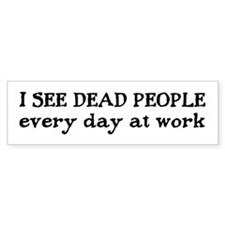 I SEE DEAD PEOPLE Bumper Car Sticker
