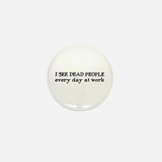 I SEE DEAD PEOPLE Mini Button
