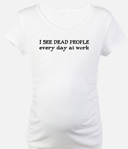 I SEE DEAD PEOPLE Shirt
