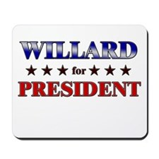 WILLARD for president Mousepad