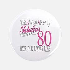 "80th Birthday Gift 3.5"" Button"