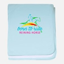 born to ride & reining horse baby blanket