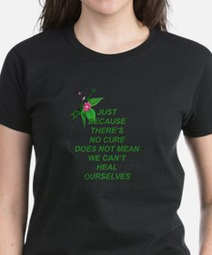 Just because there is no cure.... T-Shirt