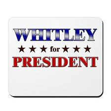 WHITLEY for president Mousepad