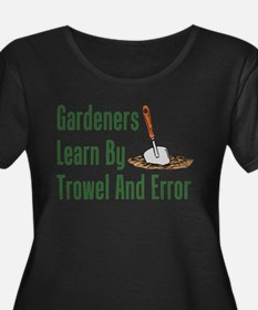 Gardeners Trowel And Error Plus Size T-Shirt