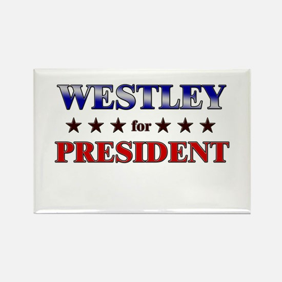 WESTLEY for president Rectangle Magnet