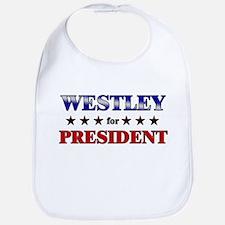 WESTLEY for president Bib