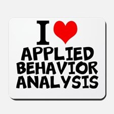 I Love Applied Behavior Analysis Mousepad