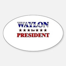 WAYLON for president Oval Decal
