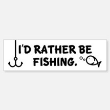 I'd Rather Be Fishing Bumper Bumper Bumper Sticker