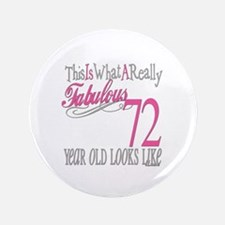 "72nd Birthday Gifts 3.5"" Button"