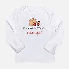 Dont Make Me Call Gramps Long Sleeve T-Shirt