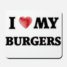 I Love My Burgers food design Mousepad