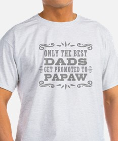 The Best Dads Get Promoted To Papaw T-Shirt