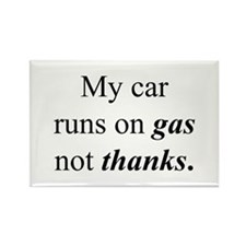 """Gas Not Thanks"" Rectangle Magnet"
