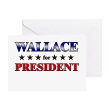 WALLACE for president Greeting Card