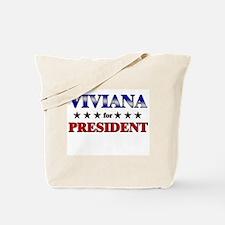 VIVIANA for president Tote Bag