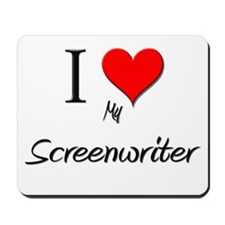 I Love My Screenwriter Mousepad