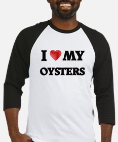 I Love My Oysters food design Baseball Jersey