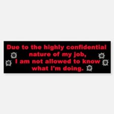 Confidential Job Bumper Bumper Bumper Sticker