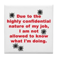 Confidential Job Tile Coaster