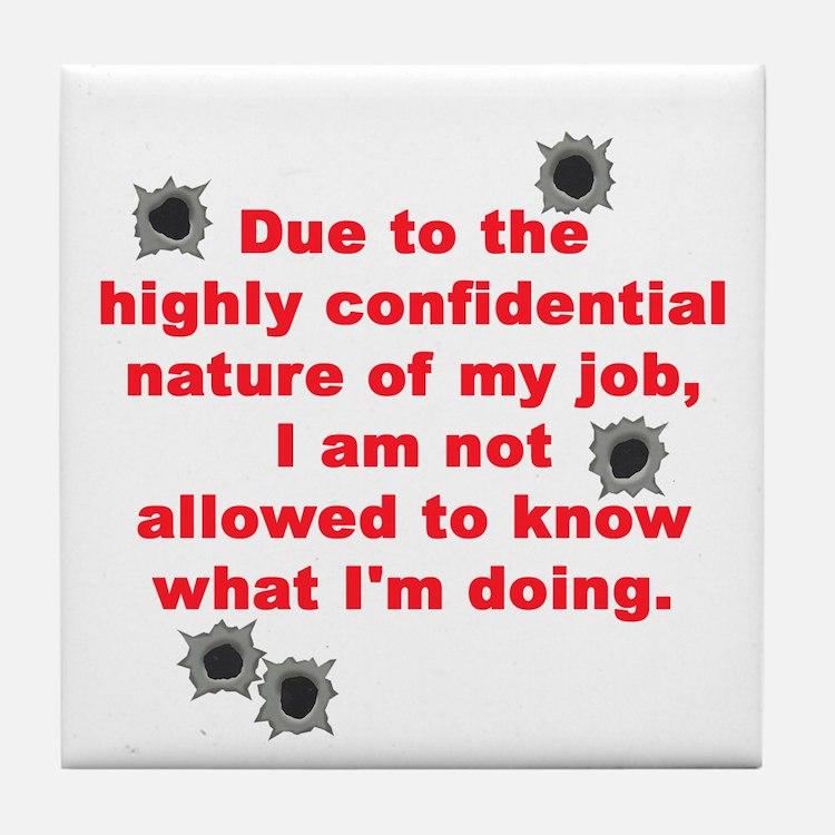 Confidential Job Tile Coaster