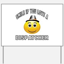 Smile If You Love Dispatcher Yard Sign