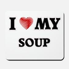 I Love My Soup food design Mousepad