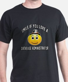 Smile If You Love Database administra T-Shirt