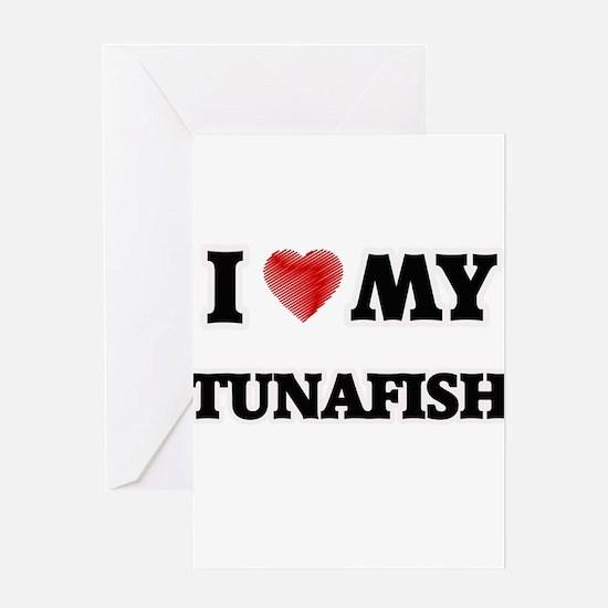 I Love My Tunafish food design Greeting Cards
