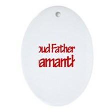 Proud Father of Samantha Oval Ornament