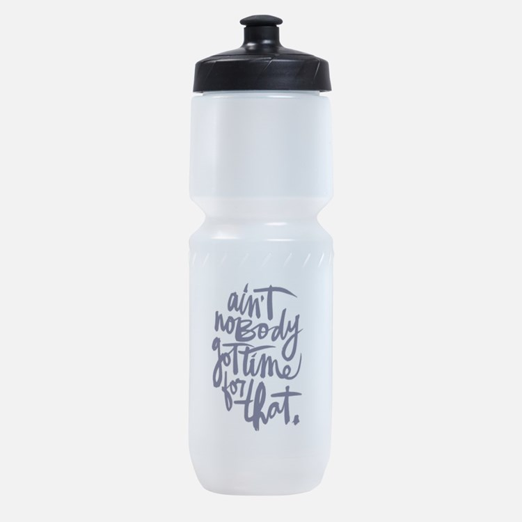 AINT NOBODY GOT TIME FOR THAT Sports Bottle