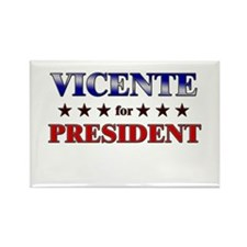 VICENTE for president Rectangle Magnet