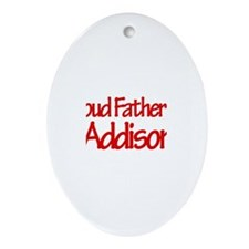 Proud Father of Addison Oval Ornament