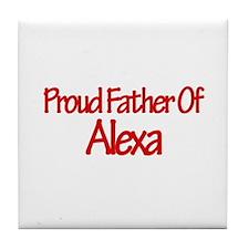 Proud Father of Alexa Tile Coaster