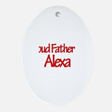 Proud Father of Alexa Oval Ornament