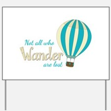 All Wander Yard Sign